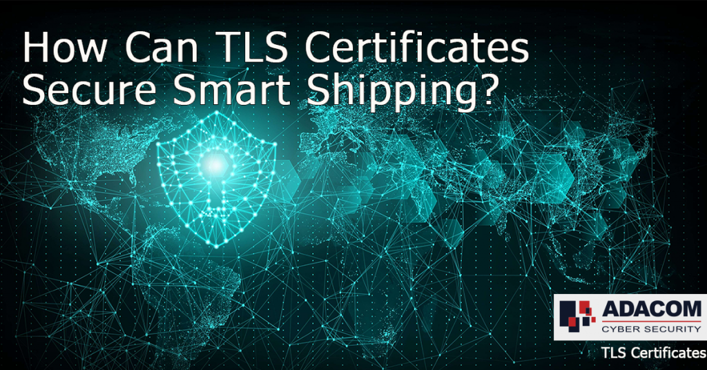 How Can TLS Certificates Secure Smart Shipping