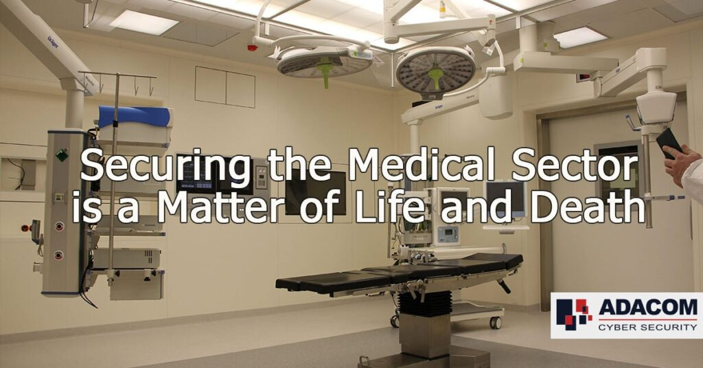 Securing the Medical Sector is a Matter of Life and Death