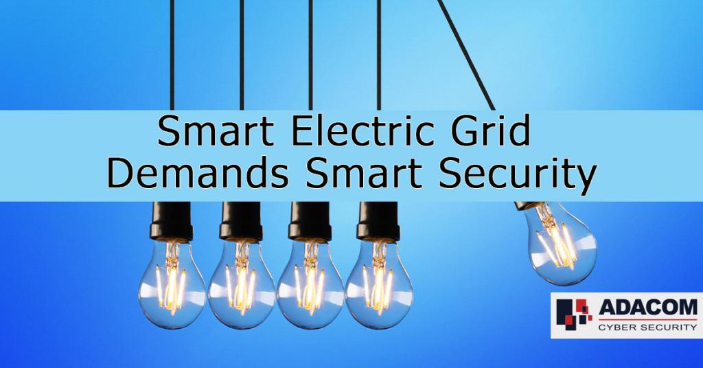 Smart Electric Grid Demands Smart Security