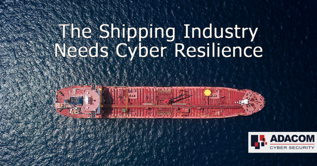 The Shipping Industry Needs Cyber Resilience
