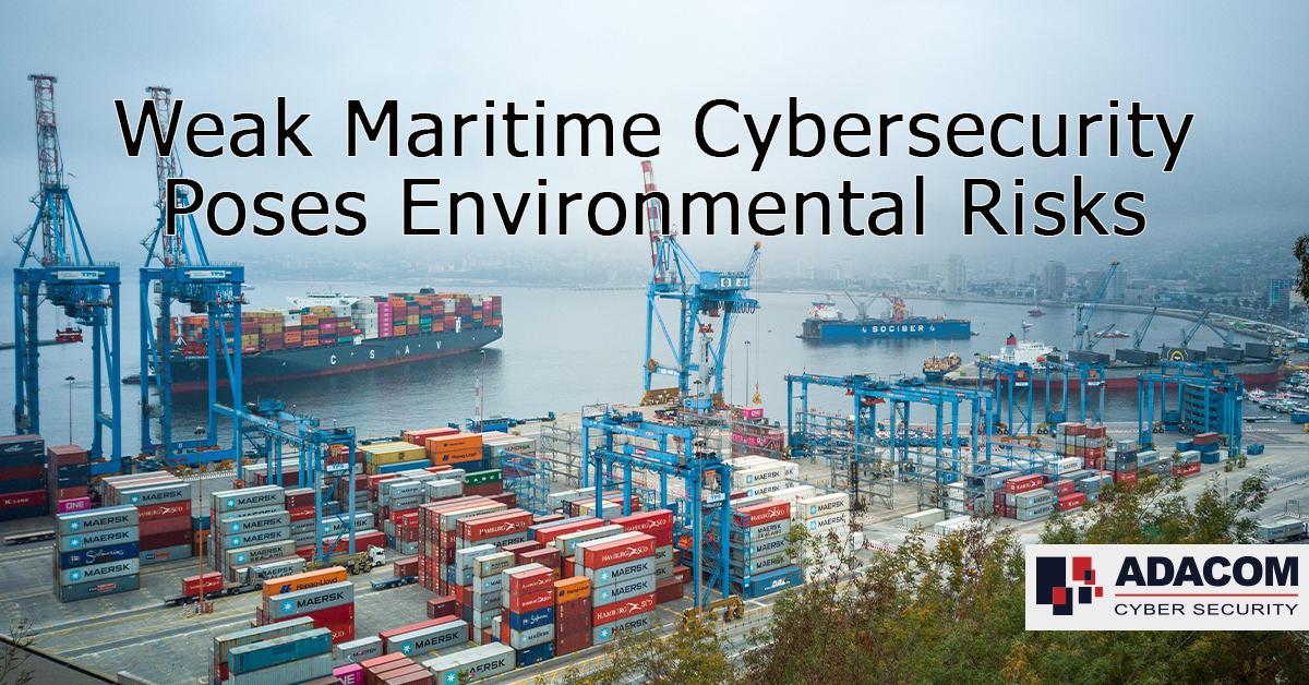 Weak Maritime Cybersecurity Poses Environmental Risks 2