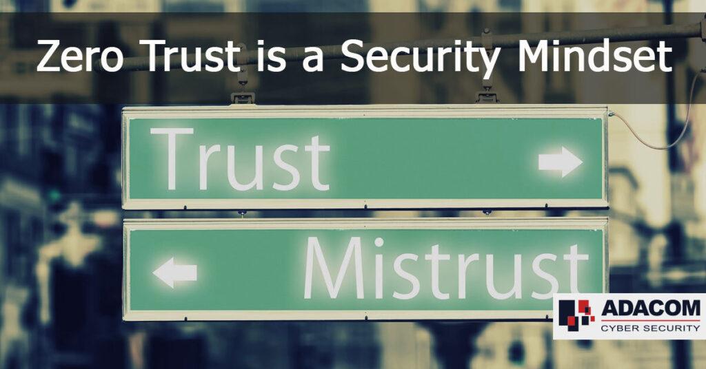 Zero Trust is a Security Mindset