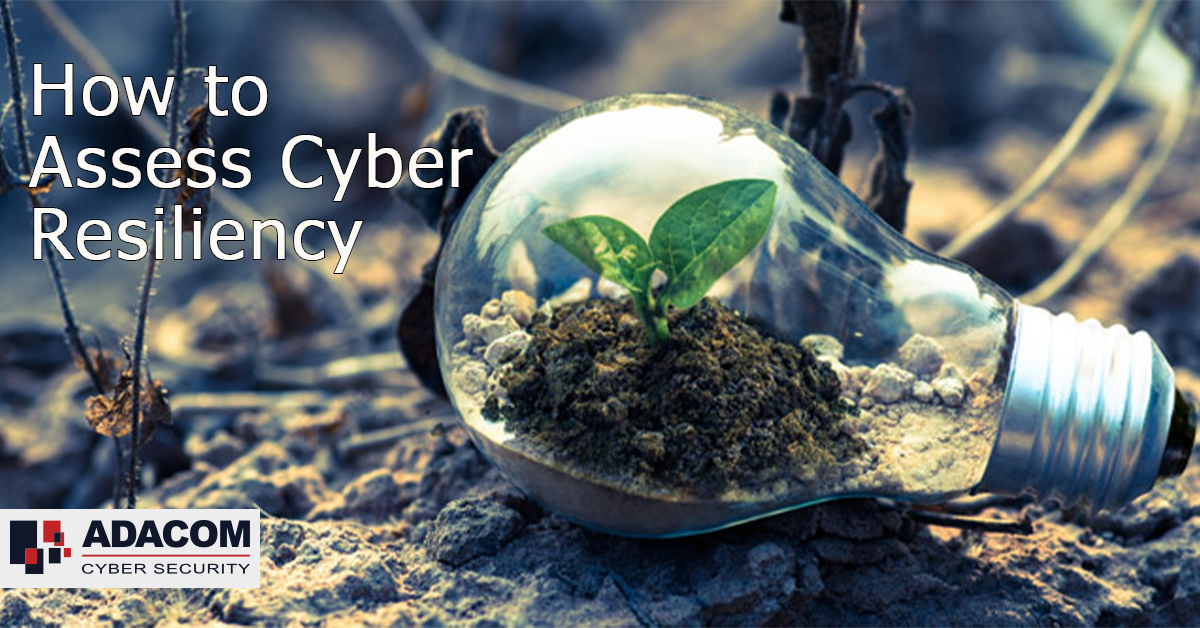 ADACOM: How Can Organisations Assess Cyber Resiliency?